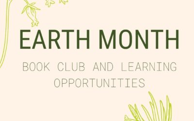 Earth Month Book Club and Learning Opportunities